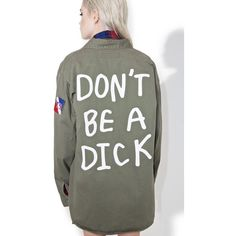 Jac Vanek Don't Be A [censored] Army Jacket ($78) ❤ liked on Polyvore featuring outerwear, jackets, field jacket, print jacket, pattern jacket, military jacket and green camo jacket