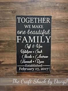Great for any family, perfect for blended families! Makes a great gift, wedding gift, or home décor piece for yourself! This personalized sign is made out of wood, measures approximately 12x12, and is about 1/2 thick. Each sign may vary slightly from one another as each sign is hand painted and distressed. When purchasing please provide me with the following details: -The names of family members you would like on the sign -The date you would like on the sign. Please write the date how ...