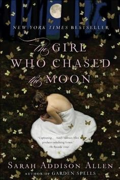 Sarah Addison Allen - The Girl Who Chased the Moon