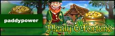 Paddy Power Casino has added the Plenty O' Fortune slot to their offering – read about this Playtech game and how to get £5 completely free when you register: http://www.casinomanual.co.uk/play-plenty-o-fortune-playtech-slot-paddy-power-casino/