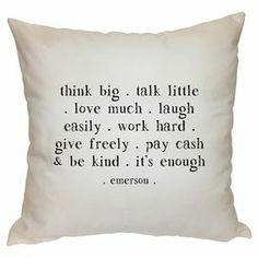 "White cotton pillow with inspirational print.    Product: PillowConstruction Material: Cotton and linenColor: WhiteFeatures: Knife edgeInsert included Dimensions: 20"" x 20""Cleaning and Care: Dry clean only"