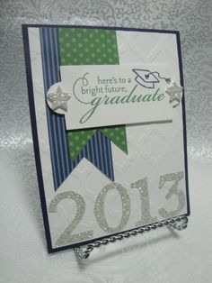 handmade Graduation Card ... huge 2013 die cut from silver glitter paper ... green an blue banners and sentiment block ... Stampin' Up!