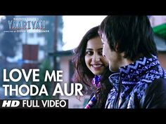Yaariyan Love Me Thoda Aur Full Video Song   Arijit Singh   Himansh Kohli, Rakul Preet - YouTube