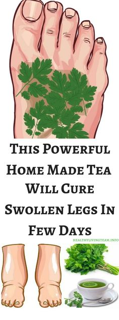 This Powerful Homemade Tea Will Cure Swollen Legs In Few Days