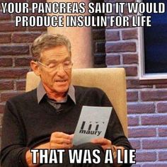 Maury show meme about type 1 diabetes