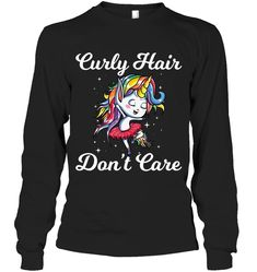 Curly Hair Do Not Care Unicorn Sassy Long Sleeve Outfit Women Funny Sayings Unicorn Long Sleeve Womens