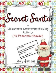 Secret Santa {A Classroom Community-Building Activity} Students draw a Secret Santa and write them kind notes and letters leading up to the holiday break. Great for your classroom community!