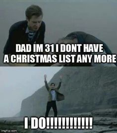 If the 1000ish year old time lord has a Christmas list, then your argument is automatically rendered invalid.