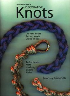 The Complete Book of Decorative Knots by Geoffrey Budworth