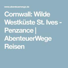 Cornwall: Wilde Westküste St. Ives - Penzance | AbenteuerWege Reisen
