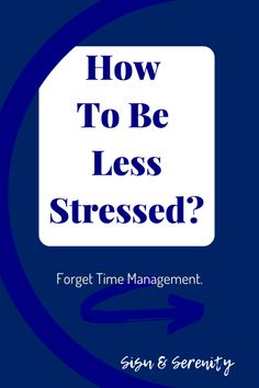 When you are figuring out how to be less stressed, I suggest that you start with setting your priorities straight, and FORGET time management! Coping With Stress, How To Relieve Stress, News Apps, Time Management Tips, Confidence Building, First Step, Priorities, Stress Relief, Have Time