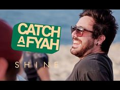 "NEW VIDEO BY CATCH A FYAH: ""SHINE"""