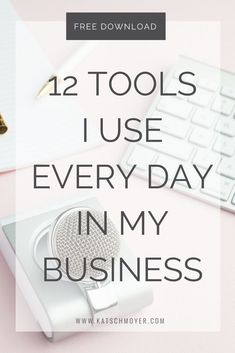 12 Tools I Use Every Day In My Business // Kat Schmoyer Education // Free Download #creative #entrepreneur #business #businesstools