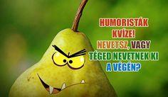 Nevetsz te is, vagy csak téged nevetnek a végén? Pear, Fruit, Bulb