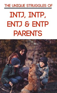 The unique daily struggles of #INTJ, #INTP, #ENTJ and #ENTP Parents