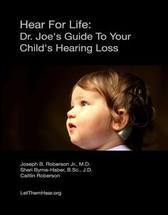 Buy at Amazon DR JOE ROBERSON'S NEW BOOK OUT NOW FOR PARENTS OF CHILDREN WITH HEARING LOSS IS OUT NOW IN PAPERBACK! Kindle and iBooks versions will be available in the coming months.