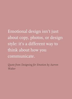 Quote from Designing for Emotion by Aarron Walter