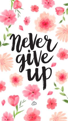 Free Colorful Smartphone Wallpaper - Never give up - Trend True Quotes 2020 Happy Wallpaper, Phone Wallpaper Quotes, Aesthetic Iphone Wallpaper, Wallpaper Art, Colorful Wallpaper, Phone Backgrounds, Cute Quotes, Happy Quotes, Words Quotes