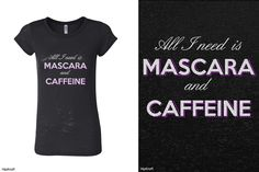 All I need is Mascara and Caffeine by HipKraft!All I need is Mascara and…