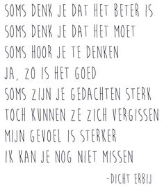 Dicht Erbij: Missen Words Quotes, Wise Words, Me Quotes, Sayings, Dutch Words, Dutch Quotes, After Life, Quote Prints, Beautiful Words