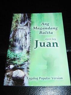 Gospel of John in Popular Tagalog Language / Ang Magandang Balita ayon kay Juan Tagalog, What Is Bible, Buy Bible, Gospel Of John, World Languages, Finding God, Son Of God, This Book, Popular
