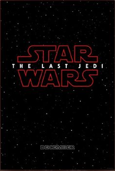 Star Wars VIII The Last Jedi Coming to theaters 12/15/2017