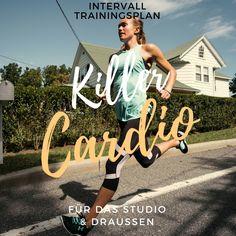 Killer Cardio Workout - 12 Killer Cardio Workout Pläne lassen Ihr Körperfett in kürzester Zeit schmelzen. Intervall Trainingspläne für drinnen & draußen