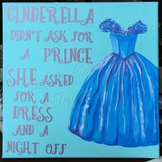 """10x10 acrylic painting on canvas with vinyl. """"Cinderella didn't ask for a prince"""""""