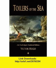 Toilers of the Sea (9781603863872) Victor Hugo , ISBN-10: 1603863877  , ISBN-13: 978-1603863872 ,  , tutorials , pdf , ebook , torrent , downloads , rapidshare , filesonic , hotfile , megaupload , fileserve