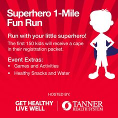 In partnership with UWG, Get Healthy, Live Well is also hosting a 1-mile Superhero Fun Run. The first 150 kids who register will receive a cape in their registration packets.