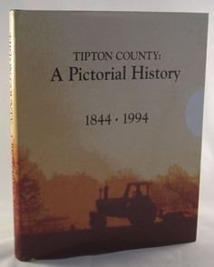 Tipton County Indiana A Pictorial History 1844-1994 Limited Edition Book NICE!  Purchase at www.BooksBySam.com  Always FREE Shipping!