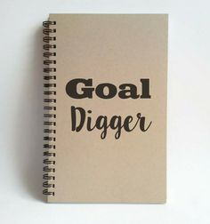 Check out this item in my Etsy shop https://www.etsy.com/listing/248471662/goal-digger-5x8-writing-journal-custom