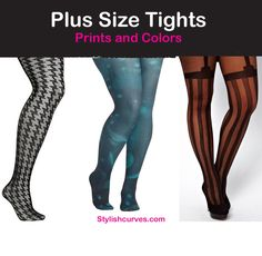 She's got legs,,and she knows how to use them. Stylish Curves has the scoop on where to shop for colored and printed plus size tights.