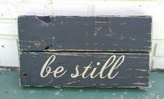 Sign: Be still pallet art