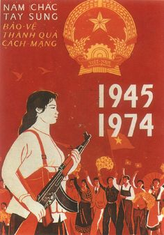 Firmly Grasping Gun To Protect Revolution's Result - Vietnam Propaganda Art Posters Communist Propaganda, Propaganda Art, Vintage Ads, Vintage Posters, All Poster, Poster Prints, Social Realism, Love Teacher, Political Posters