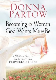 "[""Every woman needs a little jump start in life. Donna Partow knows how to make it happen. In Becoming the Woman God Wants Me to Be, author Donna Partow shows women how to reenergize their lives in 90 days. She covers everything from faith and family to fitness and fashion (with lots more) in this comprehensive plan for greater vitality in life and intimacy with God. This in-depth study of Proverbs 31:10-31 will make women feel in control and on top of things as they study and even memorize…"