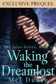 Claim a free copy of Lost In A Dream (prequel to Waking The Dreamlost)