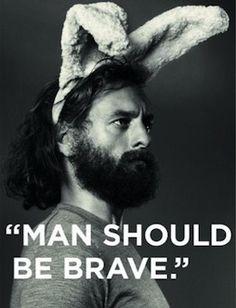 man_should_be_brave