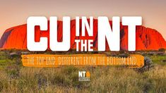 """""""We want people to recognise that if they want to go to the NT they shouldn't hesitate. They should just go and tell their friends to 'CU in the NT!'"""""""