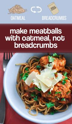 Use oatmeal instead of breadcrumbs to make healthier meatballs and meatloaf. This works for eggplant parmesan too!
