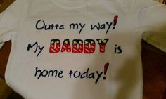 diy deployment welcome home shirt. Have to rmb this in 9months @Kayla Heim