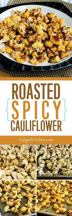 I think roasted cauliflower is so delicious for a low-carb side dish and there are endless variations If you like spicy food you'll love this Roasted Spicy Cauliflower that's low-carb, Keto, low-glycemic, gluten-free, dairy-free, Vegan, and South Beach Diet friendly! [found on KalynsKitchen.com] #RoastedCauliflower #RoastedSpicyCauliflower LowCarb #LowCarbCauliflower