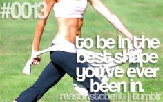 Reason #13 to be in the best shape you've ever been in.