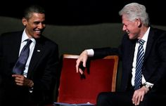 President Barak Obama & President Bill Clinton...