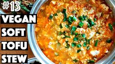 VEGAN SOFT TOFU STEW (Korean Recipe) | #13 (30 Videos in 30 Days) ♥ Cheap Lazy Vegan - YouTube
