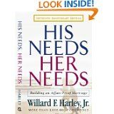 His Needs Her Needs--such a good book for identifying and communicating needs in marriage--read again every year