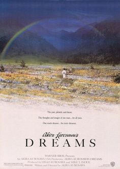 """Dreams (夢 Yume?, aka Akira Kurosawa's Dreams, I Saw a Dream Like This, or Such Dreams I Have Dreamed) is a 1990 magical realism film based on actual dreams of the film's director, Akira Kurosawa at different stages of his life. The film is more imagery than dialogue. The alternative titles (""""I Saw a Dream Like This"""") are a translation of the opening line of Ten Nights of Dreams, by Natsume Sōseki, which begins: Konna yume wo mita (こんな夢を見た?)."""