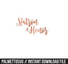 matron of honor rose gold foil clip art, Svg, Cricut Cut Files, Silhouette Cut Files  This listing is for an INSTANT DOWNLOAD. You can easily create
