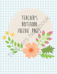 Freebie! Flower Teacher Notebook Pages  from Ms. Finlayson's Classroom on TeachersNotebook.com -  (6 pages)  - These Teacher Notebook pages are meant to serve as an expansion pack for my flower themed teacher's notebook. Stay organized with these cute and practical pages. Everything you need in one notebook!
