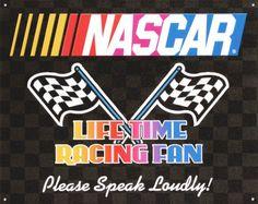 Nascar- Lifetime Racing Fan